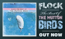 FLOCK - The Best Of The Mutton Birds - OUT NOW